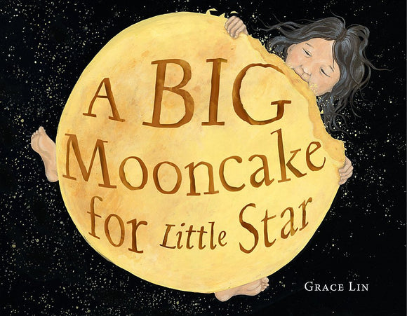 A Big Mooncake for Little Star | Grace Lin