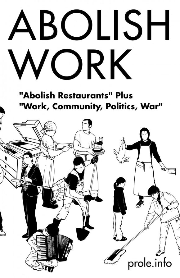 Abolish Work | Prole.info