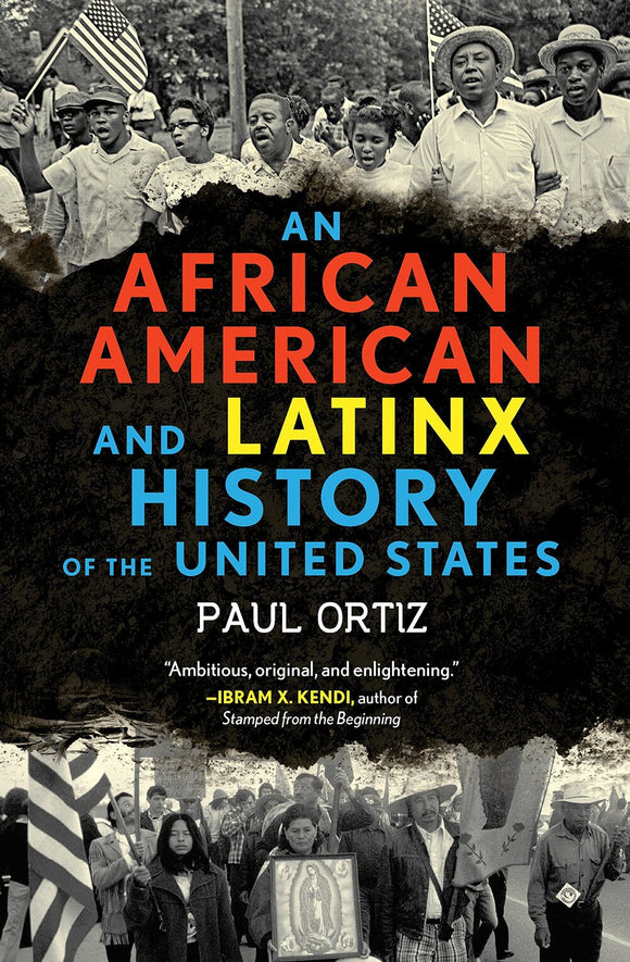 An African American and Latinx History of the United States | Paul Ortiz
