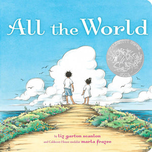 All the World | Liz Garton Scanlon & Marla Frazee