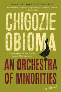 An Orchestra of Minorities | Chigozie Obioma