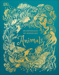 An Anthology of Intriguing Animals | DK Books