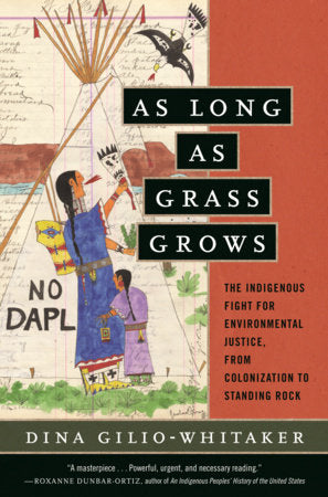 As Long as Grass Grows | Dina Gilio-Whitaker