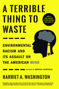 A Terrible Thing to Waste | Harriet A. Washington