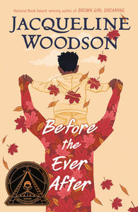 Before the Ever After | Jacqueline Woodson