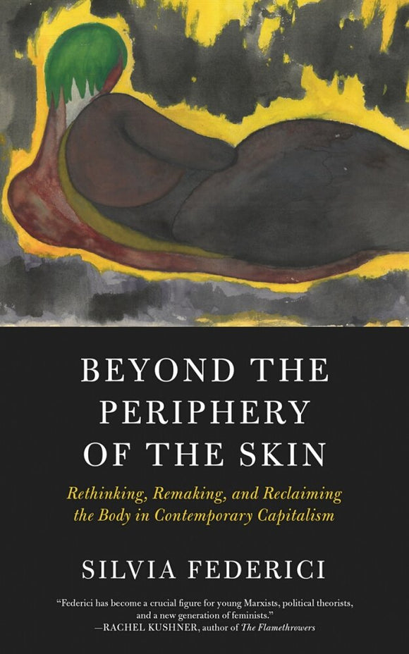 Beyond the Periphery of the Skin | Silvia Federici