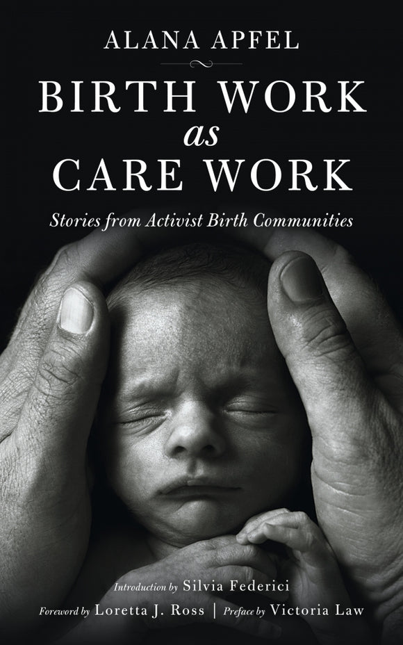 Birth Work as Care Work | Alana Apfel