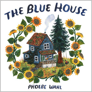 The Blue House | Phoebe Wahl