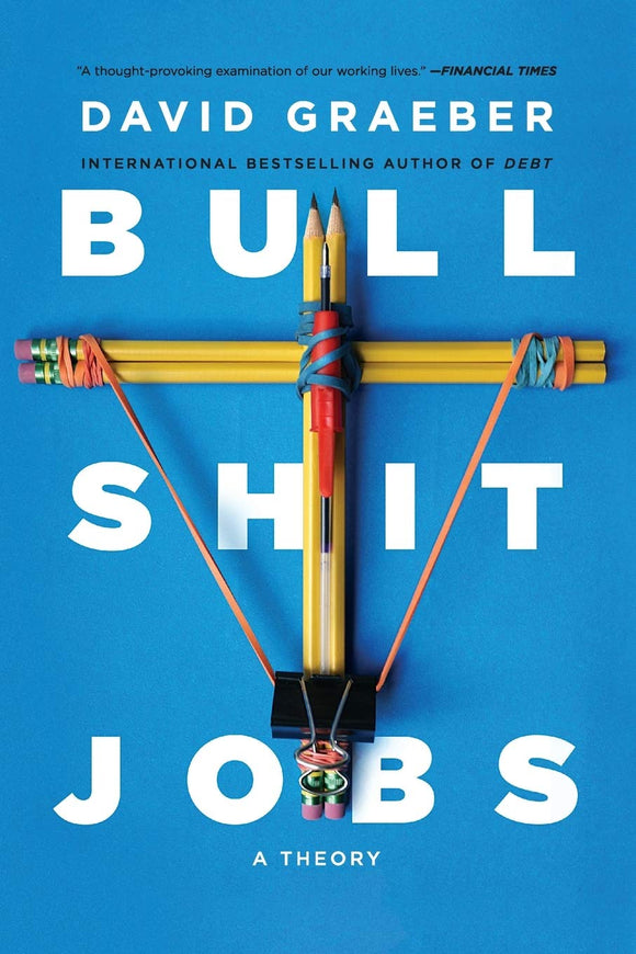 Bullshit Jobs | David Graeber