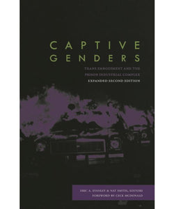 Captive Genders | Eric A. Stanley & Nat Smith, eds.
