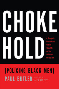 Chokehold: Policing Black Men | Paul Butler