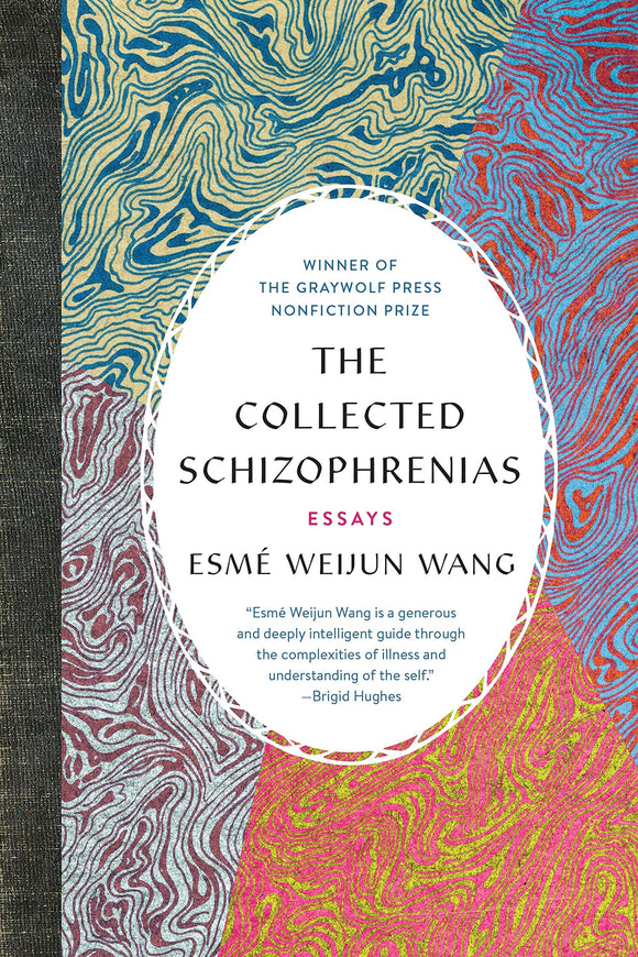 The Collected Schizophrenias | Esmé Weijun Wang
