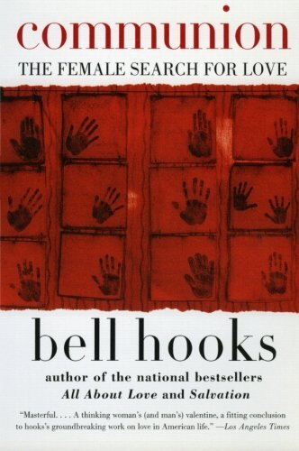 Communion: The Female Search for Love | bell hooks