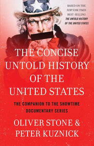 The Concise Untold History of the United States | Oliver Stone & Peter Kuznick