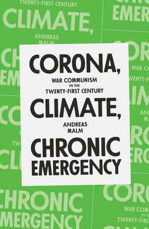 Corona, Climate, Chronic Emergency | Andreas Malm