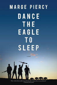 Dance the Eagle to Sleep | Marge Piercy