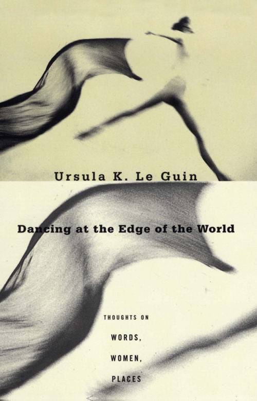 Dancing at the Edge of the World | Ursula K. Le Guin