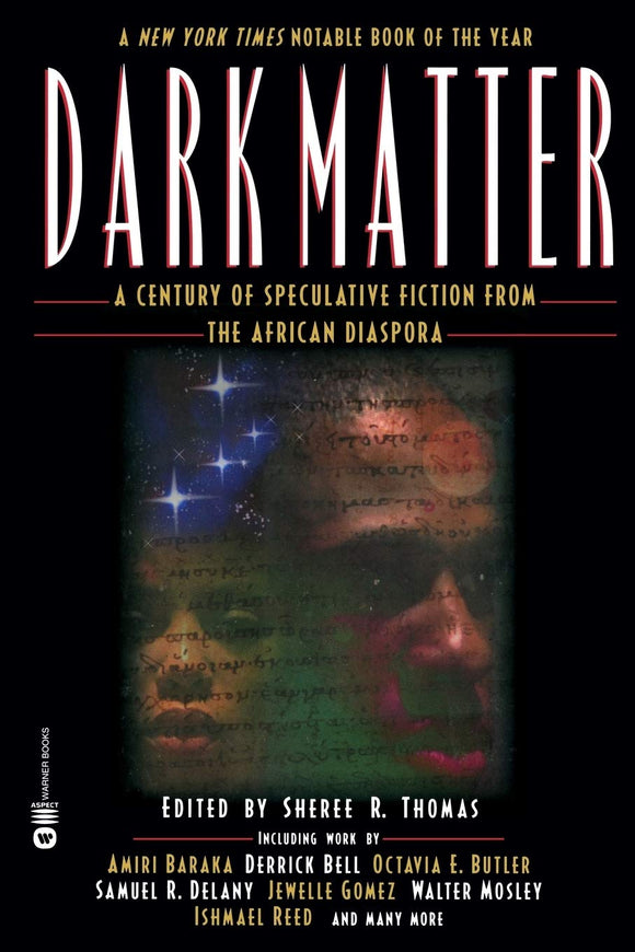 Dark Matter: A Century of Speculative Fiction from the African Diaspora | Sheree R. Thomas, ed.