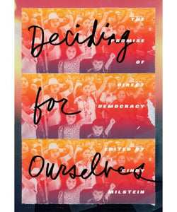Deciding for Ourselves | Cindy Milstein, ed.