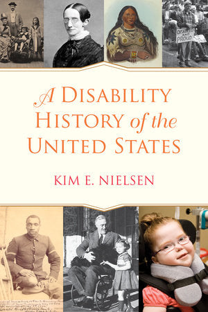 A Disability History of the United States | Kim E. Nielsen