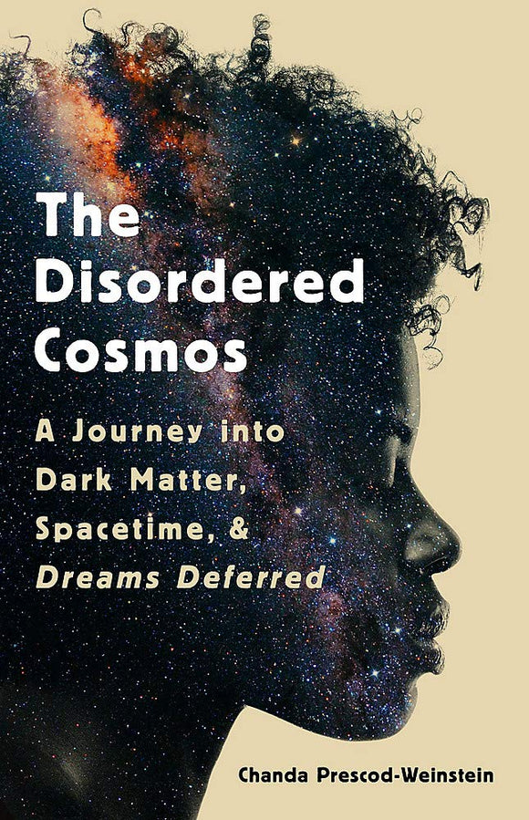 The Disordered Cosmos | Chanda Prescod-Weinstein