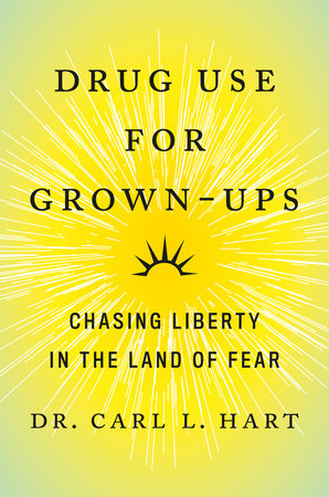 Drug Use for Grown-Ups | Dr. Carl L. Hart