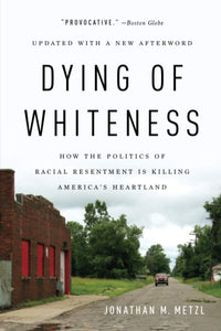 Dying of Whiteness | Jonathan M. Metzl