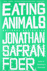 Eating Animals | Jonathan Safran Foer