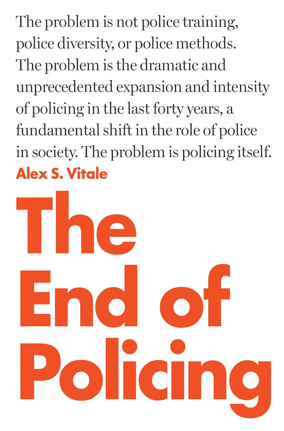 The End of Policing | Alex S. Vitale