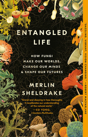Entangled Life | Merlin Sheldrake