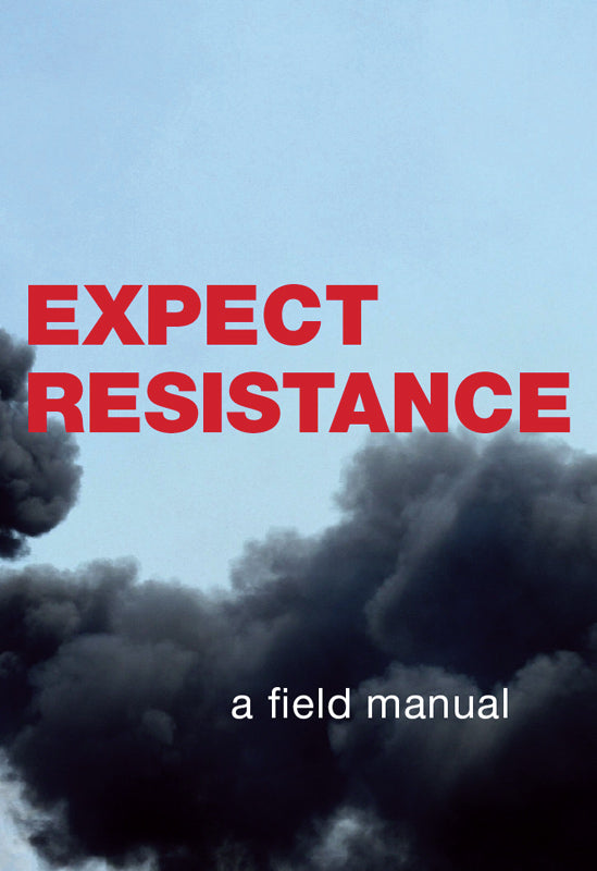 Expect Resistance | CrimethInc. Ex-Workers' Collective