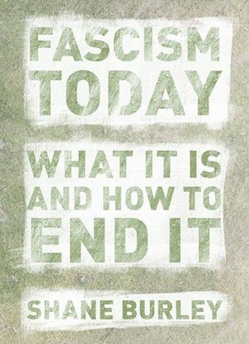 Fascism Today | Shane Burley