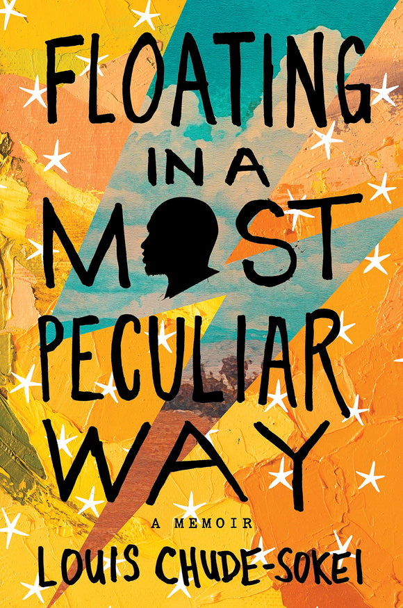 Floating in a Most Peculiar Way: A Memoir | Louis Chude-Sokei