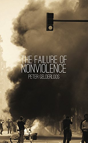 The Failure of Nonviolence | Peter Gelderloos