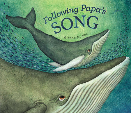 Following Papa's Song | Gianna Marino