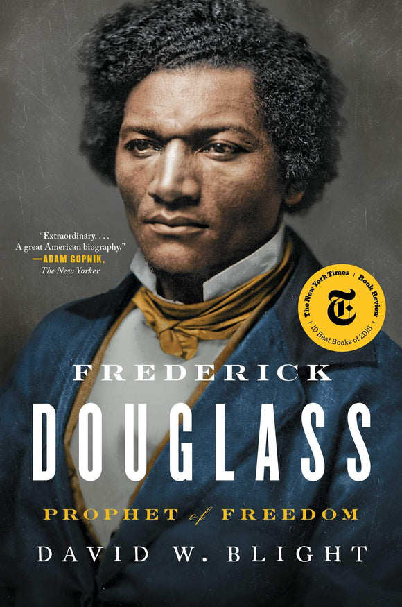 Frederick Douglass: Prophet of Freedom | David W. Blight