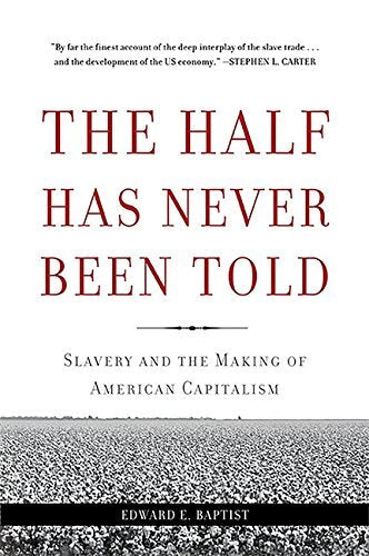 The Half Has Never Been Told | Edward E. Baptist