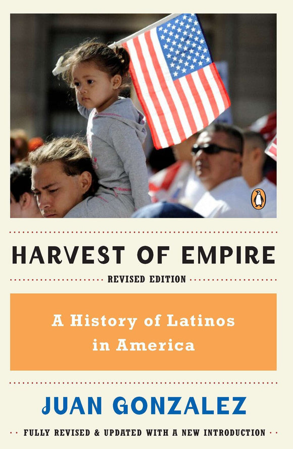 Harvest of Empire | Juan Gonzalez