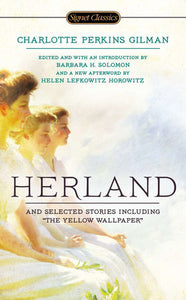 Herland and Selected Stories | Charlotte Perkins Gilman