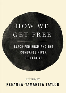 How We Get Free | Keeanga-Yamahtta Taylor, ed.