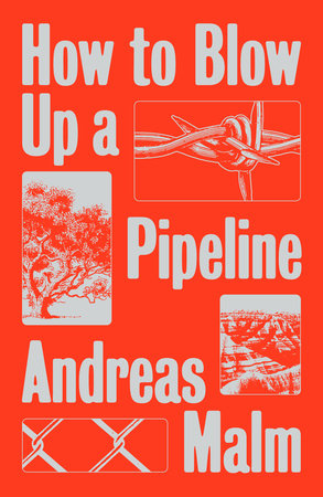 How to Blow Up a Pipeline | Andreas Malm