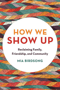 How We Show Up | Mia Birdsong