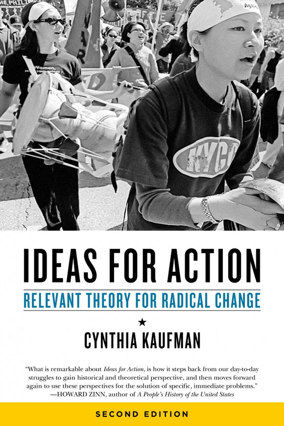 Ideas for Action: Relevant Theory for Radical Change | Cynthia Kaufman