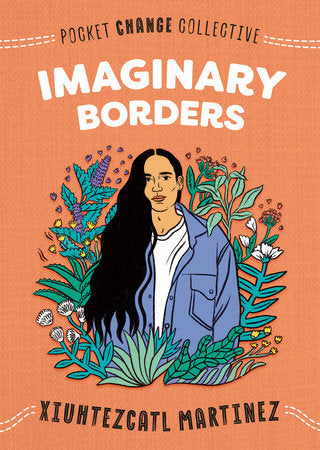 Imaginary Borders | Xiuhtezcatl Martinez & Ashley Lukashevsky