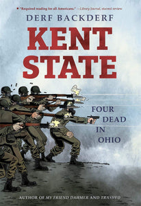 Kent State: Four Dead in Ohio | Derf Backderf