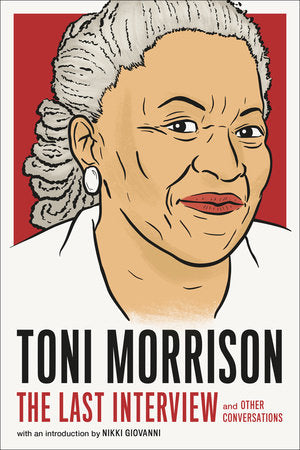 The Last Interview | Toni Morrison
