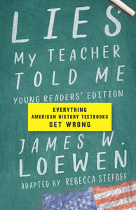 Lies My Teacher Told Me: Young Readers' Edition | James W. Loewen