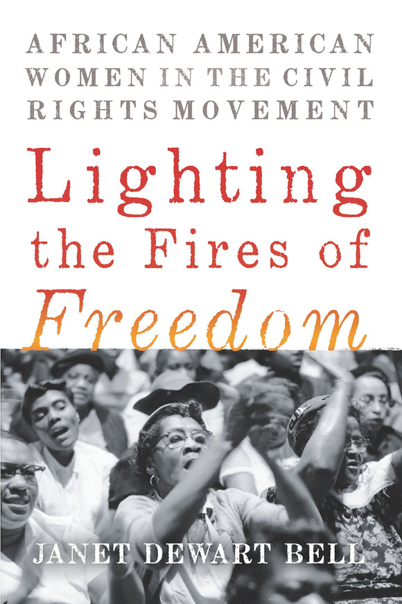 Lighting the Fires of Freedom | Janet Dewart Bell