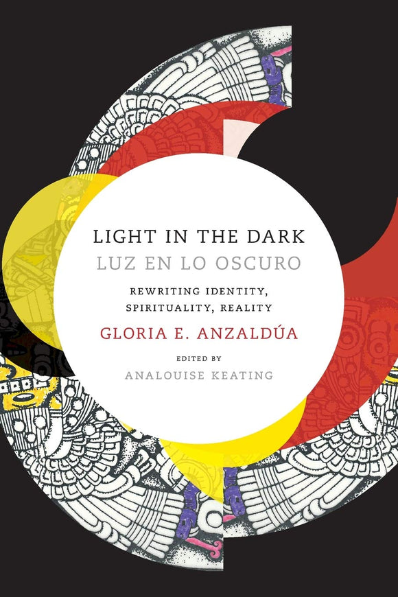 Light in the Dark/Luz En Lo Oscuro | Gloria Anzaldúa