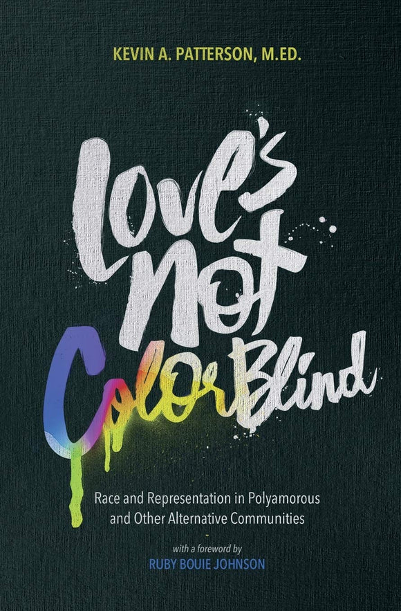Love's Not Color Blind | Kevin Patterson